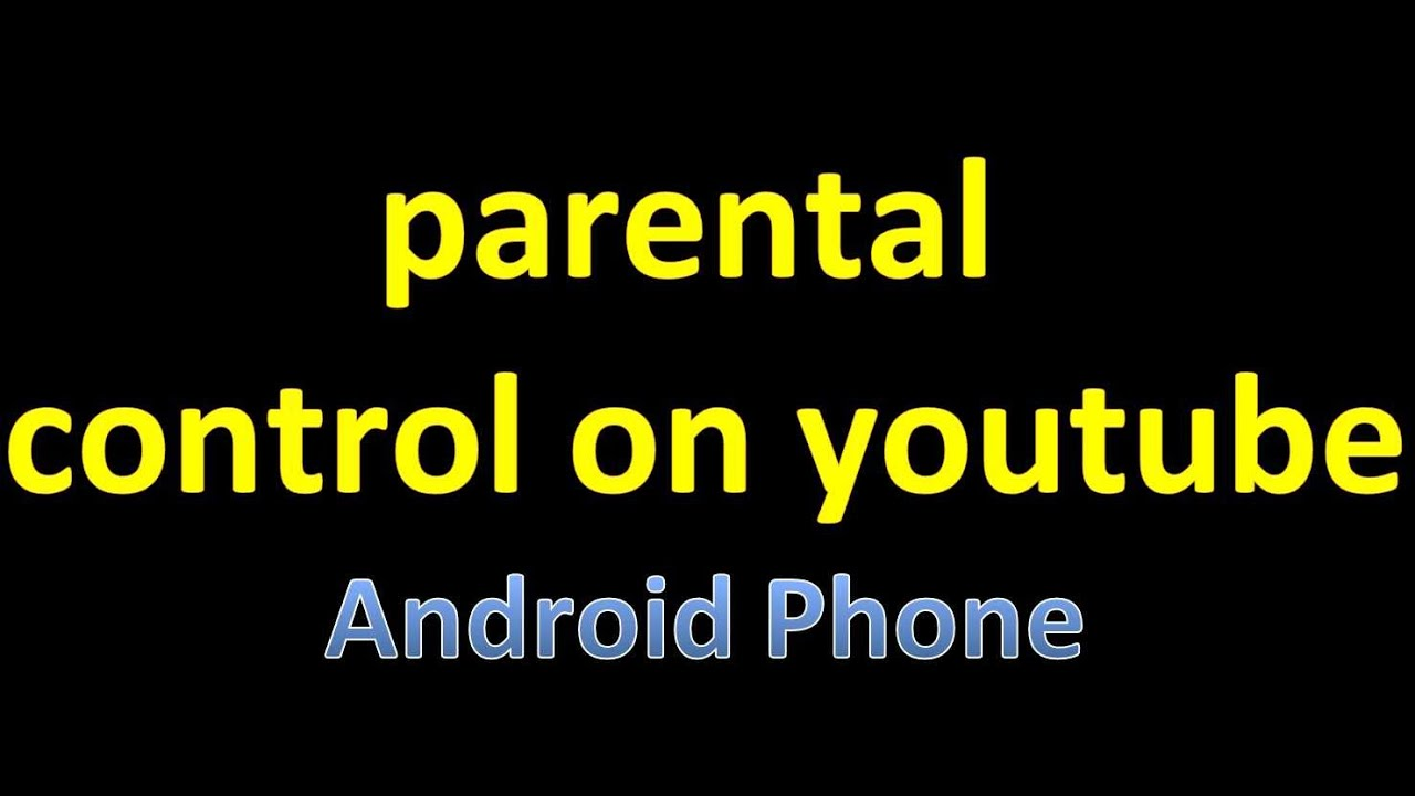 How to put parental controls on youtube