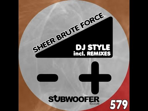 """Free Download Dj Style """"sheer Brute Force"""" Ep On Subwoofer Records Mp3 dan Mp4"""