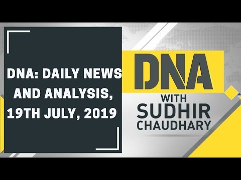 Watch Daily News and Analysis with Sudhir Chaudhary, 19th July, 2019