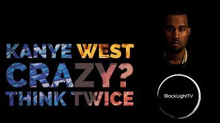 Kanye West CRAZY? Think twice (2018)
