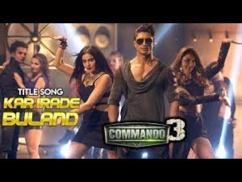 commando-3-||-first-song-||-irade-kar-buland-||-vidyut-jammwal-||-adah-sharma-||-angira-dhar