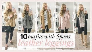 10 Outfits with Spanx Leather Leggings | Legging lookbook Fall outfits 2018 | Amanda John