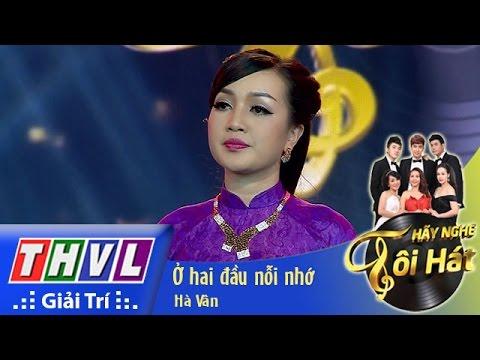 THVL | Hãy nghe tôi hát - Tập 6 | Ở hai đầu nỗi nhớ - Hà Vân