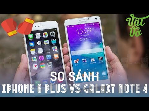 [Review dạo] So sánh toàn diện chi tiết Samsung Galaxy Note 4 và iPhone 6 Plus (nên mua máy nào)