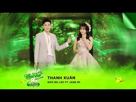 Thanh Xuân - Đào Bá Lộc, Jang Mi | Gala Nhạc Việt 10 (Official)
