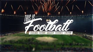 This is Football 2018 ● 4K