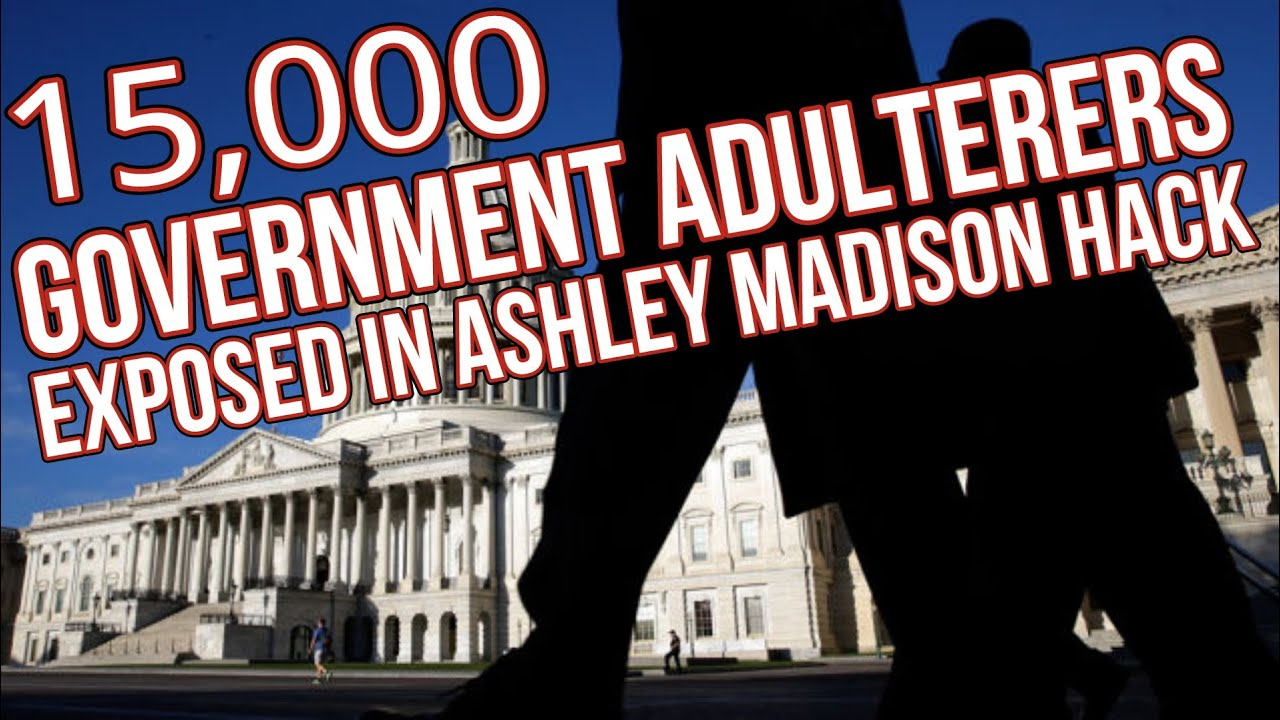 15000 Government Adulterers Exposed in Ashley Madison Hack ...
