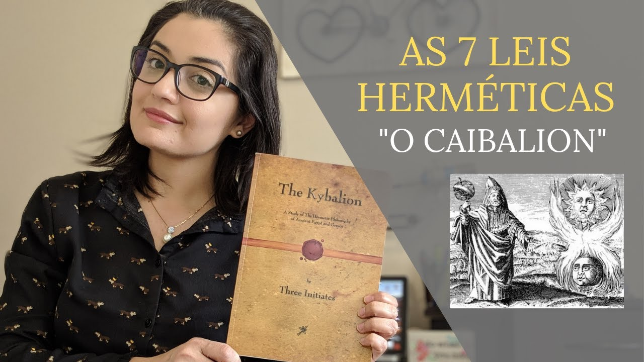 As 7 Leis Herméticas - O Caibalion - YouTube