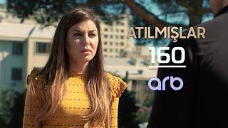 Atılmışlar (160-cı bölüm) - TAM HİSSƏ
