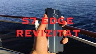 S7 Edge dupa 5 luni - Revizitat