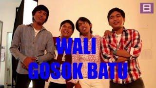 Wali - Gosok Batu [Video Lirik]
