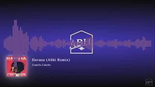 Camila cabello - havana(Abhi Remix)[FREE DOWNLOAD]
