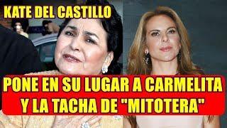 KATE DEL CASTILLO asì RESPONDE a CARMEN SALINAS tras sus DECLARACIONES