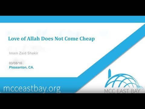 Love For Allah Does Not Come Cheap -  Imam Zaid Shakir