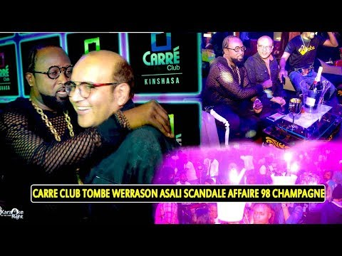 Werrason Asali Scandale Na Boite Carre Club Affaire 97 Champagne Na 47 Seau Ya Bière Du Jamais Vue