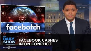 Facebook Cashes in on Conflict | The Daily Show