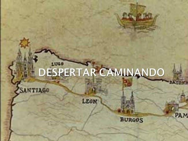 CAMINO DE SANTIAGO. DESPERTAR CAMINANDO
