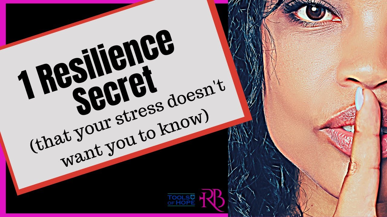 1 Must Have Resilience Secret Your Stress Doesn't Want You to Know