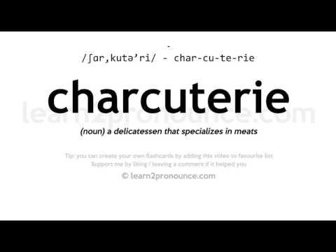 Charcuterie Pronunciation And Definition