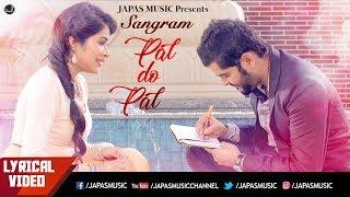 Punjabi Song | Pal Do Pal | Lyrical Video | Sangram Hanjra | Sara Gurpal | Japas Music