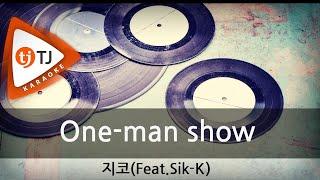[TJ노래방] One-man show - 지코(ZICO) / TJ Karaoke