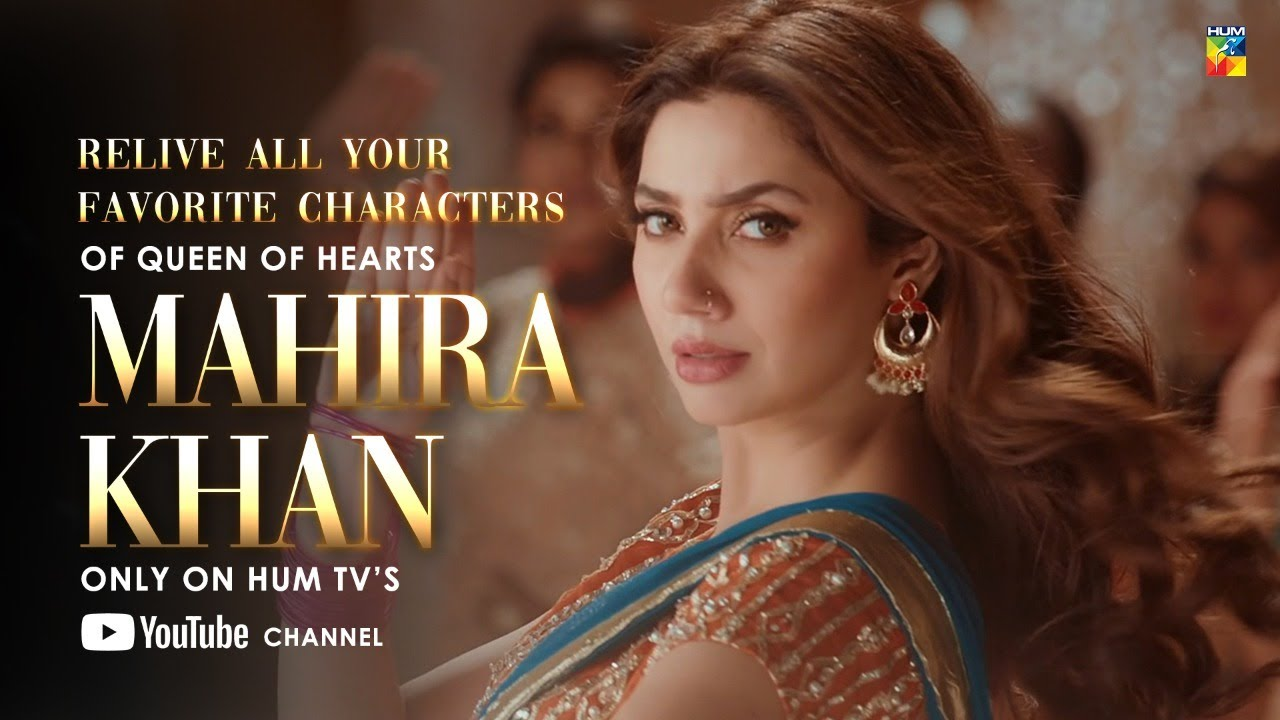 Mahira Khan | Relive All Your Favorite Characters of Queen of Hearts | Only on HUM TV
