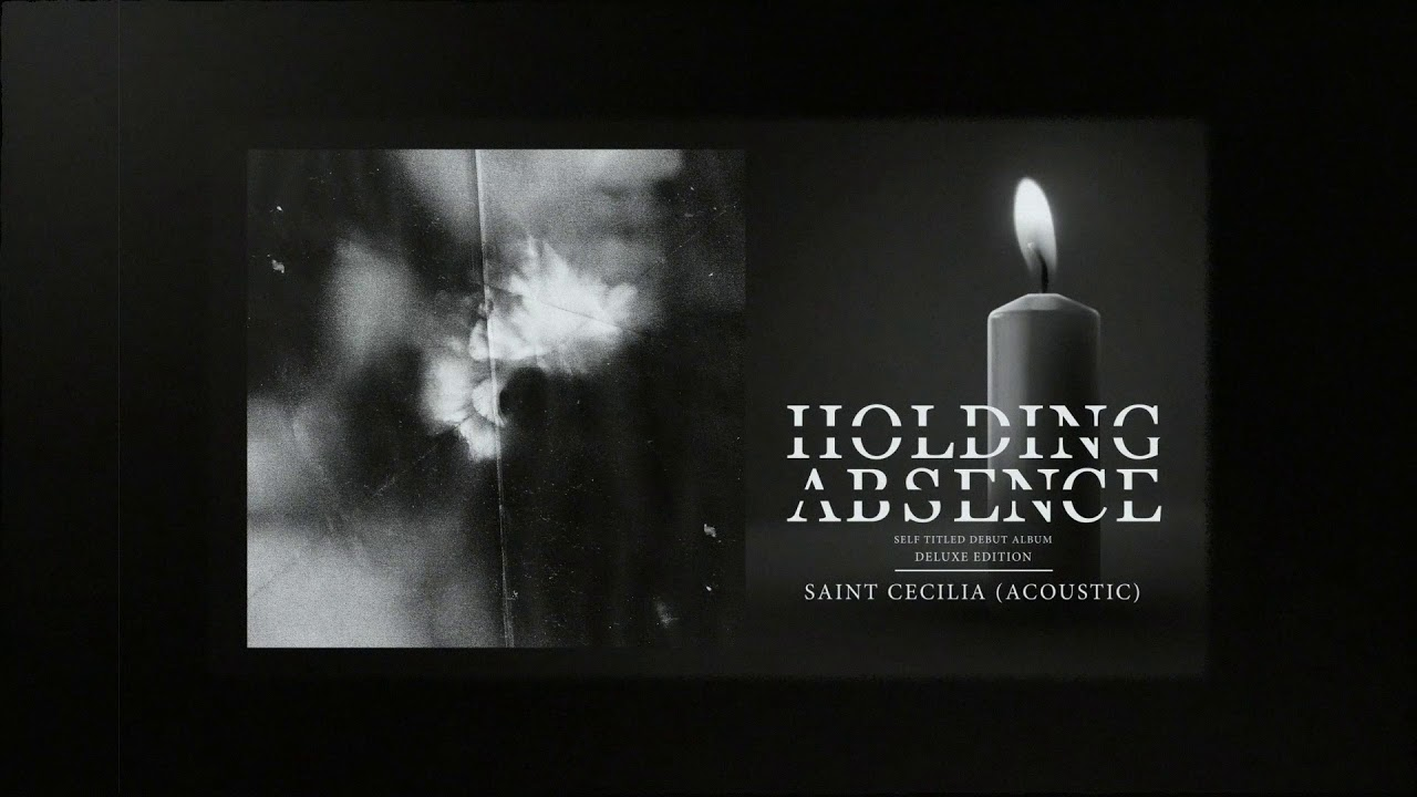 Holding Absence —  Saint Cecilia (Acoustic)