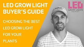 LED Grow Light Buyer's Guide  - How to Choose the Best LED Grow Light for your Plants