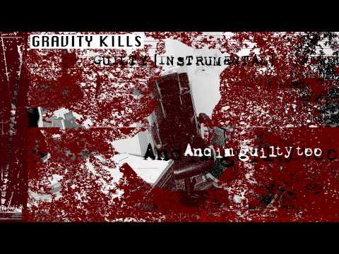 Gravity Kills - Guilty [Instrumental/Dub]
