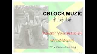 CBLOCK MUZIC - Beneath Your Beautiful - ft Lah-Lah (Cover Version)
