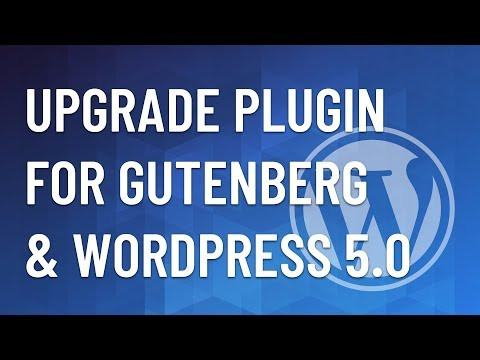 WordPress Plugin #56 – Upgrade your Plugin for Gutenberg and WordPress 5