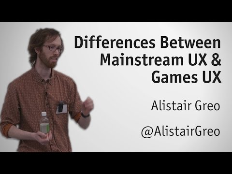 'Mainstream' UX and Games UX - Alistair Greo, Player Research