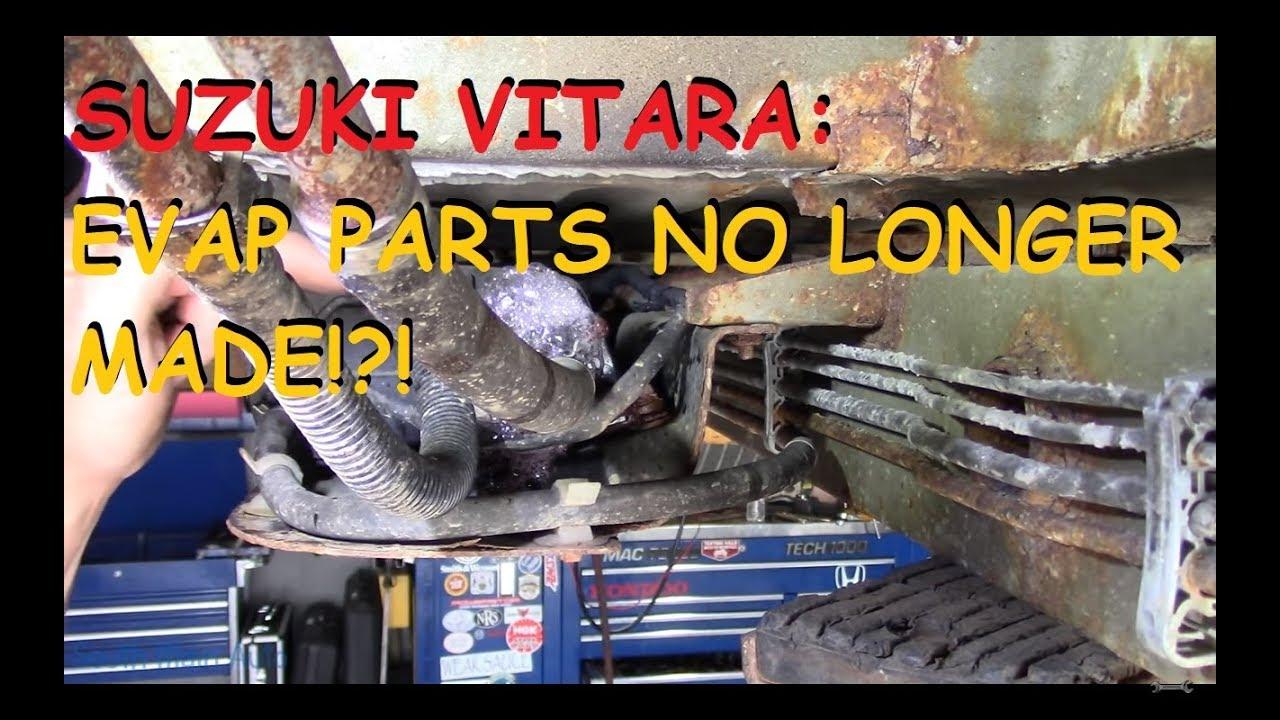 suzuki vitara evap problem \u0026 discontinued parts!? youtube