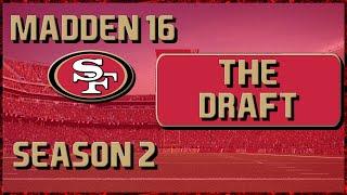 Madden 16 Franchise: San Francisco 49ers | Year 2 Offseason Part 2: The Draft