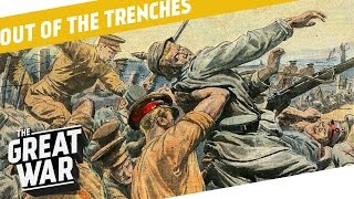 What Happened After A Trench Was Captured? I OUT OF THE TRENCHES