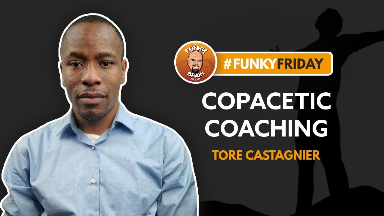 Copacetic Coaching | Tore Castagnier | Funky Brain Podcast with Dennis Berry