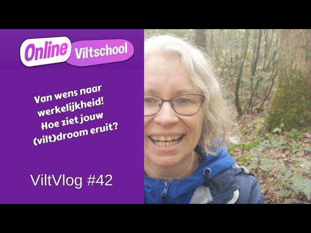 Viltvlog #42 Van wens naar werkelijkheid! Hoe ziet jouw viltdroom eruit?
