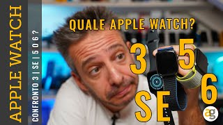 Confronto APPLE WATCH 6 SE 5 o 3. Quale comprare?