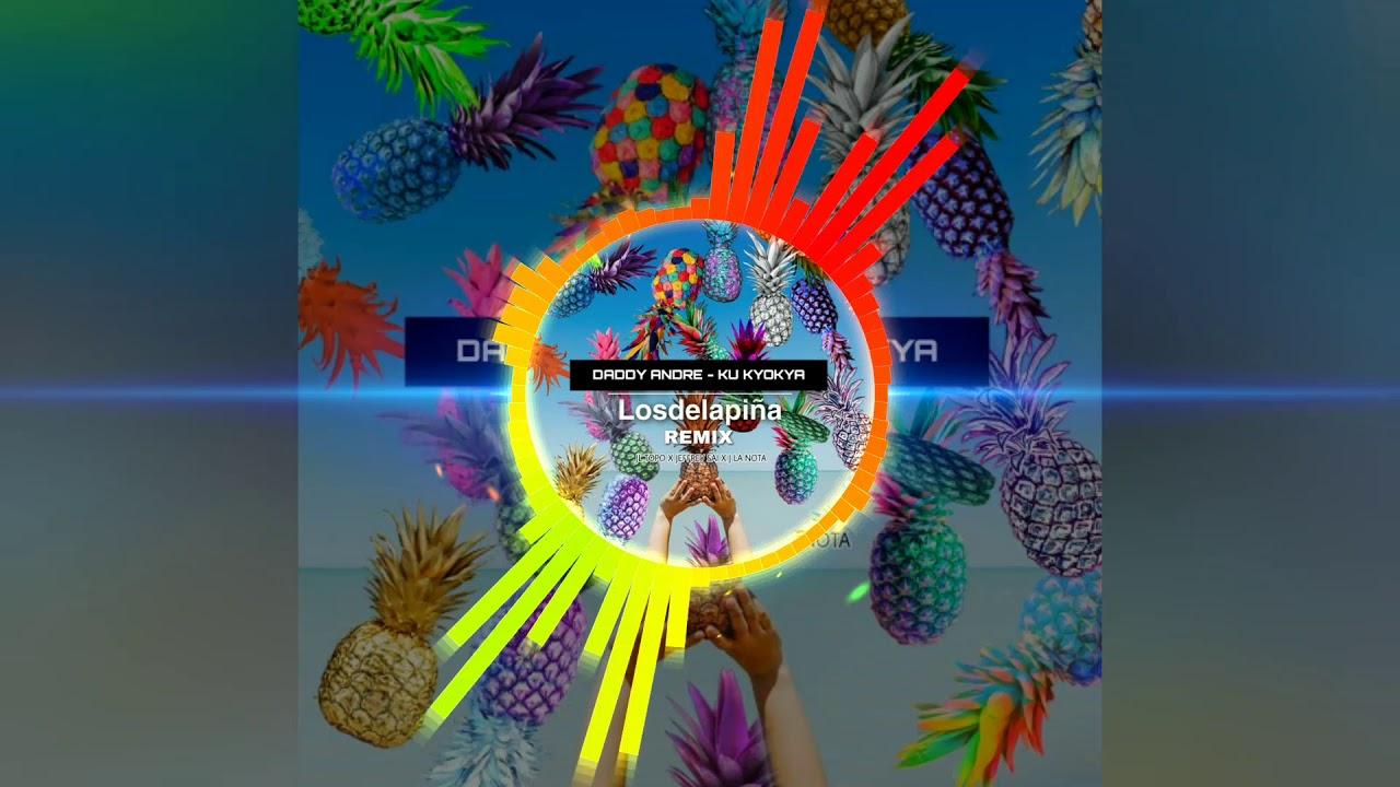 Download Daddy Andre Ku Kyokya 🍍🌴 Remix ( Losdelapiña2020 )