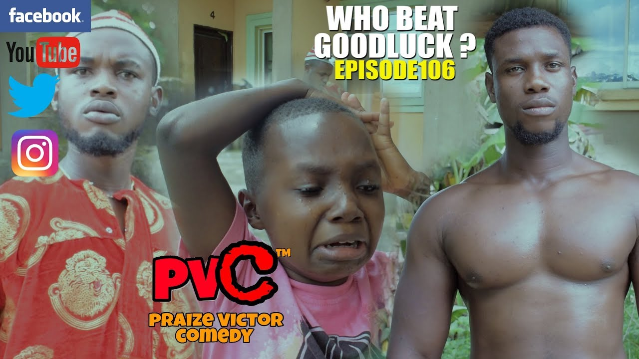 Download WHO BEAT GOODLUCK? (episode 106) (PRAIZE VICTOR COMEDY)