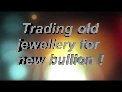 Trade old jewellery for new bullion !