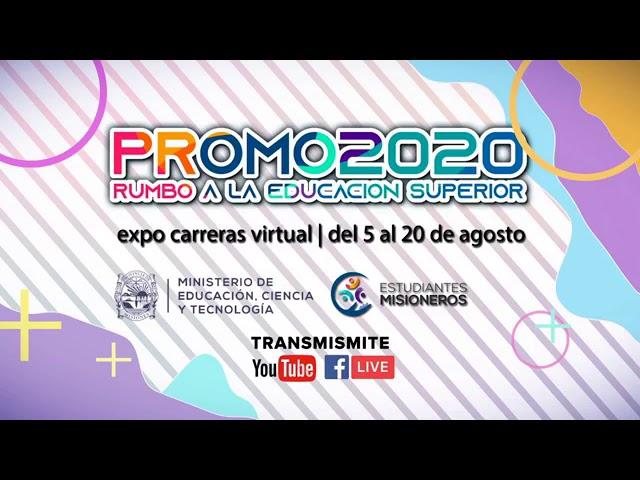 PROMO 2020 - Rumbo a la Educación Superior a cargo de las Autoridades Provinciales