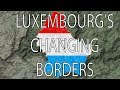 Luxembourg's Changing Borders | Stuff That I Find Interesting
