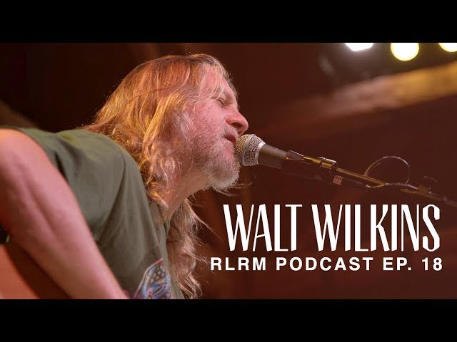 Walt Wilkins - RLRM Podcast Ep. 18
