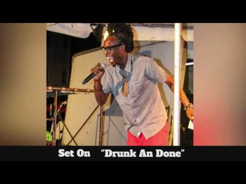 (Antigua Carnival 2016 Soca Music) Set On - Drunk An Done