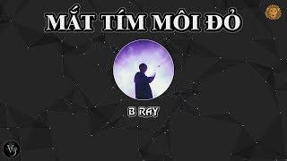 [2015] Mắt Tím Môi Đỏ - B Ray (Dizz Ricky Star)