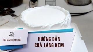 [Học làm bánh kem Online]  HƯỚNG DẪN CHÀ LÁNG KEM
