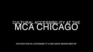 Cultural Accessibility at the MCA Chicago