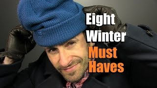 8 Winter Style Essentials | Men's Cold Weather  Must Haves