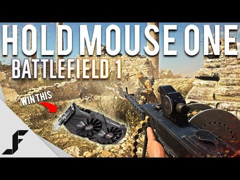 HOLD MOUSE ONE - Battlefield 1 (Win a 1070 Ti)